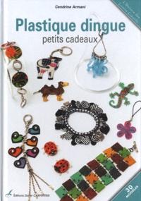 Cendrine Armani - Plastique dingue - Petits cadeaux.