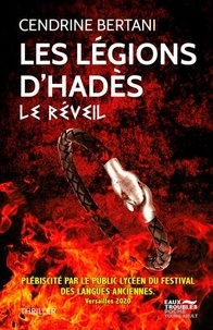 Cendrine Bertani - Les Légions d'Hadès Tome 1 : Le réveil.