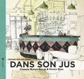 Cendrine Bonami-Redler et Patrick Bard - Dans son jus - Voyage sur les zincs.
