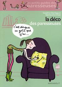 Cendrine Dominguez et Seymourina Cruse-Ware - La Déco des paresseuses.