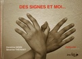 Cendrine Genin et Séverine Thévenet - Des signes et moi....