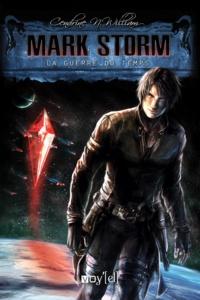 Cendrine N. William - Mark Storm Tome 2 : La guerre du temps.