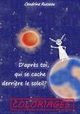 Cendrine Russeau - D'après toi, qui se cache derrière le soleil ? - Coloriages.