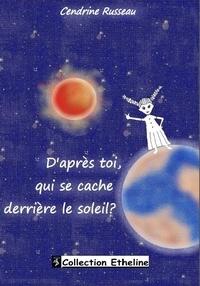Cendrine Russeau - D'après toi, qui se cache derrière le soleil ?.