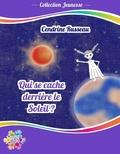 Cendrine Russeau - Qui se cache derrière le Soleil ?.