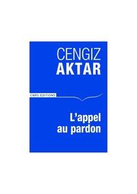 Cengiz Aktar - L'Appel au Pardon - Des Turcs s'adressent aus Arméniens.