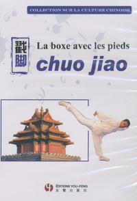 Zhitian Hong - La boxe avec les pieds, Chuo jiao - DVD.