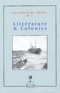 Jean-François Durand et Jean Sévry - Les cahiers de la SIELEC N° 1/2003 : Littératures et colonies.