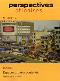 Bettina Gransow - Perspectives chinoises N° 2/2014 : Espaces urbains contestés - Quel droit à la ville ?.