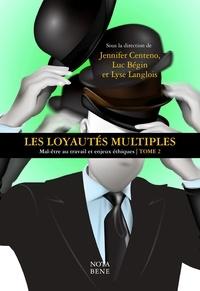 Centeno Jennifer et Luc Bégin - Les loyautés multiples - Mal-être au travail et enjeux éthiques.