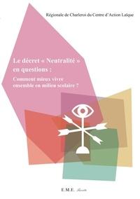 """Centre action laïque Charleroi - Le décret """"Neutralité"""" en questions : comment mieux vivre ensemble en milieu scolaire ?."""