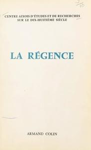 Centre aixois d'études et de r et  Collectif - La Régence - Actes du Colloque d'Aix-en-Provence, 24-25-26 février 1968.