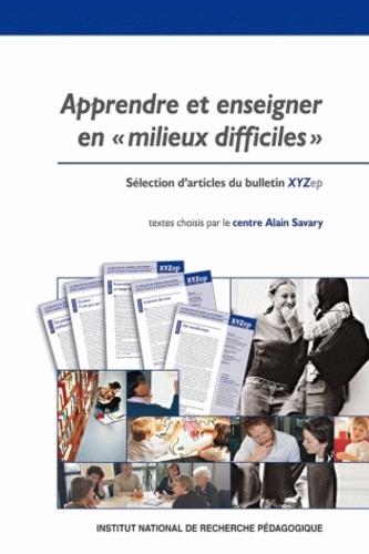 Centre Alain Savary - Apprendre et enseigner en milieux difficiles - Sélection d'articles du Bulletin XYZep.