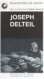 Centre culturel international et Robert Briatte - Les aventures du récit chez Joseph Delteil.