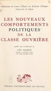 Centre d'Études des Relations et Léo Hamon - Les nouveaux comportements politiques de la classe ouvrière - Entretiens de Dijon.