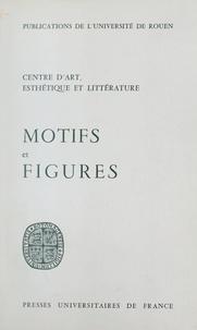 Centre d'art, esthétique et li et  Collectif - Motifs et figures.