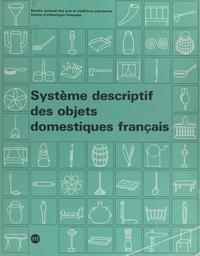 Centre d'ethnologie française et  Musée national des arts et tra - Système descriptif des objets domestiques français.