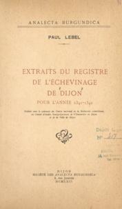 Centre d'études bourguignonnes et  Centre national de la recherch - Extraits du registre de l'Échevinage de Dijon pour l'année 1341-1342.