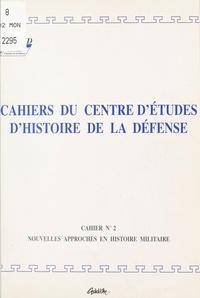 Centre d'études d'histoire de - Nouvelles approches en histoire militaire.