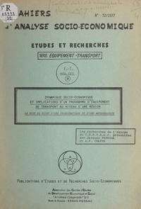 Centre d'études et de recherch et Alphonse Kolawolé Chaffa - Dynamique socio-économique et implications d'un programme d'équipement de transport au niveau d'une région - La mise au point d'une problématique et d'une méthodologie.