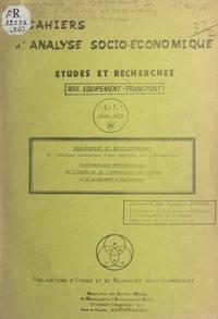 Centre d'études et de recherch et Jacques Peyrega - Équipement et développement - De l'analyse économique à une approche socio-économique. Problématique méthodologique de l'étude et de l'évaluation des effets d'un programme d'équipement.