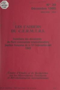 Centre d'études et de recherch - Inventaire des documents du Parti communiste internationaliste (section française de la IVe Internationale) - 1949.
