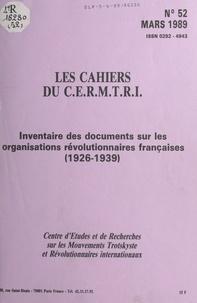 Centre d'études et de recherch - Inventaire des documents sur les organisations révolutionnaires françaises (1926-1939).
