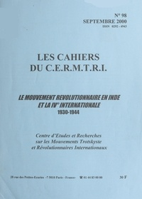 Centre d'études et de recherch et Pierre Levasseur - Le mouvement révolutionnaire en Inde et la IVe Internationale, 1930-1944.