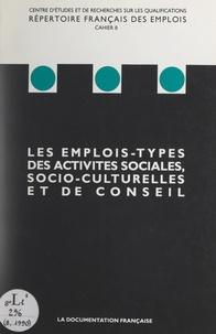 Centre d'études et de recherch et  Collectif - Les emplois-types des activités sociales, socio-culturelles et de conseil.