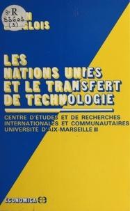 Centre d'études et de recherch et Alain Langlois - Les Nations unies et le transfert de technologie.