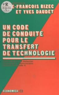 Centre d'études et de recherch et René-François Bizec - Un code de conduite pour le transfert de technologie.