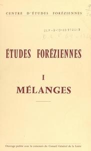 Centre d'études foréziennes et Jean-Michel Faure - Études foréziennes (1). Mélanges.