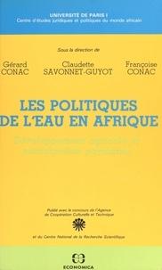 Centre d'études juridiques et et Gérard Conac - Les politiques de l'eau en Afrique : développement agricole et participation paysanne - Actes du Colloque de la Sorbonne.