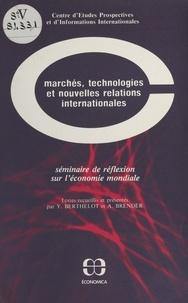 Centre d'études prospectives e et Yves Berthelot - Marchés, technologies et nouvelles relations internationales : séminaire de réflexion sur l'économie mondiale.
