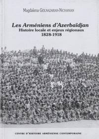 Magdalena Golnazarian-Nichanian - Revue d'histoire arménienne contemporaine N° 7/2009 : Les Arméniens d'Azerbaïdjan - Histoire locale et enjeux régionaux, 1828-1918.