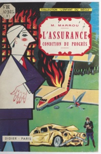 Centre de documentation et d'i et Maurice Marrou - L'assurance, condition du progrès.