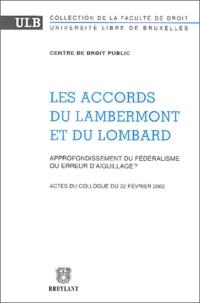 Centre de droit public et Philippe Lauvaux - Les Accords du Lambermont et du Lombard - Approfondissement du fédéralisme ou erreur d'aiguillage ?.