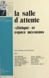 Centre de guidance infantile et Michel Soulé - La salle d'attente : clinique et espace méconnus.