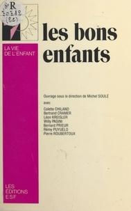 Centre de guidance infantile et Michel Soulé - Les bons enfants.