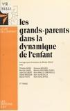 Centre de guidance infantile et Michel Soulé - Les grands-parents dans la dynamique de l'enfant.