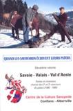 Centre de la culture savoyarde - Quand les savoyards écrivent leurs patois - Volume 2, Savoie - Valais - Val d'Aoste, Textes et chansons choisis des 2ème et 3ème concours de patois (1992-1995).