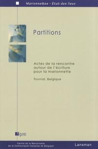 Centre de la Marionnette - Partitions - Actes de la rencontre autour de l'écriture pour la marionnette, Tournai, Belgique.