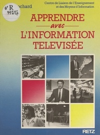 Centre de liaison de l'enseign et Guy Lochard - Apprendre avec l'information télévisée.
