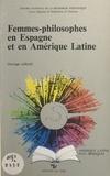 Centre de philosophie ibérique - Femmes philosophes en Espagne et en Amérique latine.
