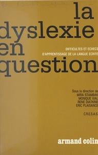 Centre de recherche de l'éduca et René Diatkine - La dyslexie en question - Colloque sur les difficultés et les échecs d'apprentissage de la langue écrite, Paris, 20-22 novembre 1970.