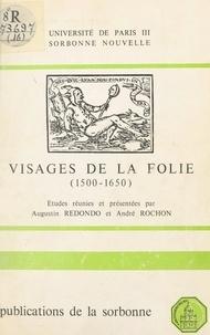 Centre de recherche sur l'Espa et  Centre de recherche sur la Ren - Visages de la folie : 1500-1650, domaine hispano-italien - Colloque tenu à la Sorbonne les 8 et 9 mai 1980.