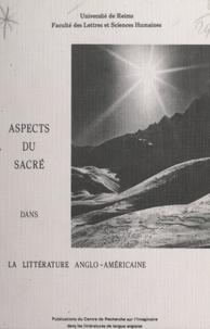 Centre de recherche sur l'imag et  Collectif - Aspects du sacré dans la littérature anglo-américaine.