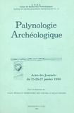 Centre de recherches archéolog et Josette Renault-Miskovsky - Palynologie archéologique - Actes des Journées des 25-27 janvier 1984.