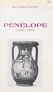 Centre de recherches d'histoir et Marie-Madeleine Mactoux - Pénélope, légende et mythe.