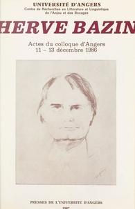 Centre de recherches en littér et  Collectif - Hervé Bazin - Actes du Colloque d'Angers du 11 au 13 décembre 1986.